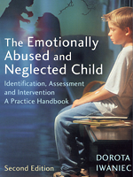 The Emotionally Abused and Neglected Child: Identification, Assessment and Intervention, A Practice Handbook, 2nd Ed.