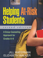 Helping At-Risk Students: A Group Counseling Approach for Grades 6-9 (2nd Ed.)