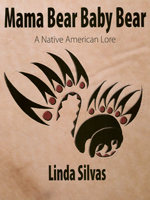 Mama Bear Baby Bear: A Native American Lore