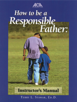 How to be a Responsible Father: Instructor's Manual