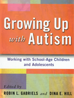 Growing Up with Autism: Working with School Age Children and Adolescents