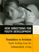 Transition or Eviction, Youth Exiting Care for Independent Living: New Directions for Youth Development, No. 113