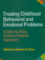 Treating Childhood Behavioral and Emotional Problems: A Step-by-Step, Evidence-Based Approach