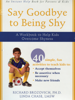 Say Goodbye to Being Shy: A Workbook to Help Kids Overcome Their Shyness (Professional Version)