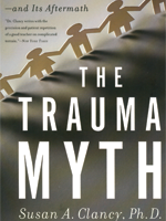 The Trauma Myth: The Truth About the Sexual Abuse of Children -- and Its Aftermath