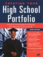 Creating Your High School Portfolio: A Guide for Documenting and Planning Your Education, Career, and Life, 3rd Ed.