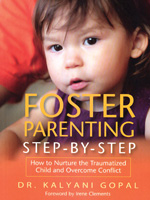 Foster Parenting Step-by-Step (How to Nurture the Traumatized Child and Overcome Conflict)