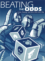 Beating the Odds: Crime, Poverty, and Life in the Inner City