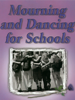 Mourning and Dancing for Schools