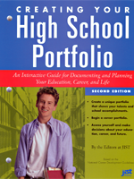 Creating Your High School Portfolio: A Guide for Documenting and Planning Your Education, Career, and Life (2nd Ed.)