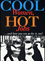 Cool Women, Hot Jobs . . . and how you can go for it too!
