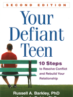 Your Defiant Teen: 10 Steps to Resolve Conflict and Rebuild Your Relationship, 2nd Ed.