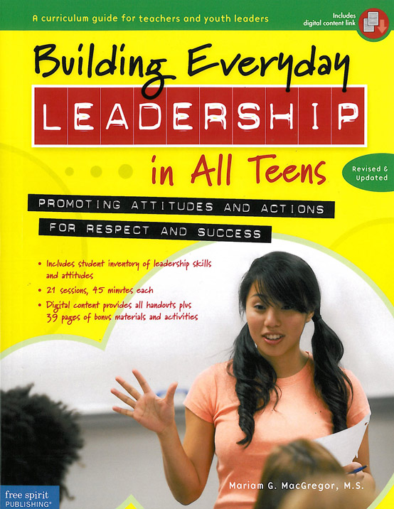 Building Everyday Leadership in All Teens: Promoting Attitudes and Actions for Respect and Success(Revised & Updated Edition)
