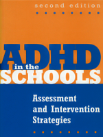 ADHD in the Schools: Assessment and Intervention Stategies, 2nd Ed.