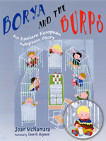 Borya and the Burps! An Eastern European Adoption Story