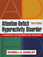 Attention-Deficit Hyperactivity Disorder: A Handbook for Diagnosis and Treatment, 3rd Ed.