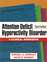 Attention-Deficit Hyperactivity Disorder: A Clinical Workbook, 3rd Ed.