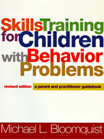 Skills Training for Children with Behavior Problems, Revised Editions: A Parent and Practitioner Guidebook