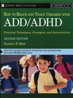 How To Reach and Teach Children with ADD/ADHD: Practical Techniques, Strategies, and Interventions, 2nd Ed.