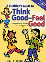 Clinician's Guide to Think Good -- Feel Good: Using CBT with Children and Young People