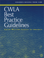 CWLA Best Practice Guidelines: Children Missing from Care