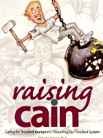 Raising Cain: Caring for Troubled Youngsters/Repairing Our Troubled System