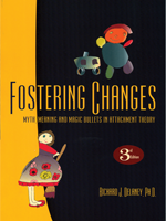 Fostering Changes: Myth, Meaning & Magic Bullets in Attachment Theory (3rd Ed.)