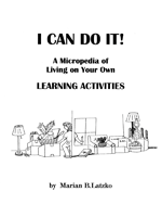 I Can Do It! A Micropedia of Living on Your Own Learning Activities