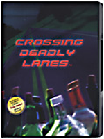 Crossing Deadly Lanes