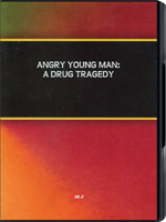 Angry Young Man: A Drug Tragedy