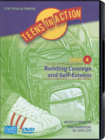 Teens in Action Video 4: Building Courage and Self-Esteem