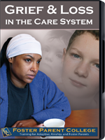 FosterParentCollege.com: Grief & Loss in the Care System
