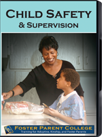 FosterParentCollege.com: Child Safety & Supervision