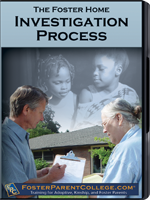 FosterParentCollege.com: The Foster Home Investigation Process