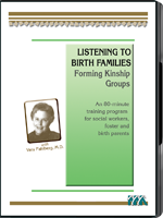 Listening to Birth Families: Forming Kinship Groups