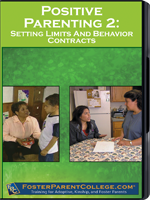 FosterParentCollege.com: Positive Parenting 2 - Setting Limits & Behavior Contracts (2nd Ed.)